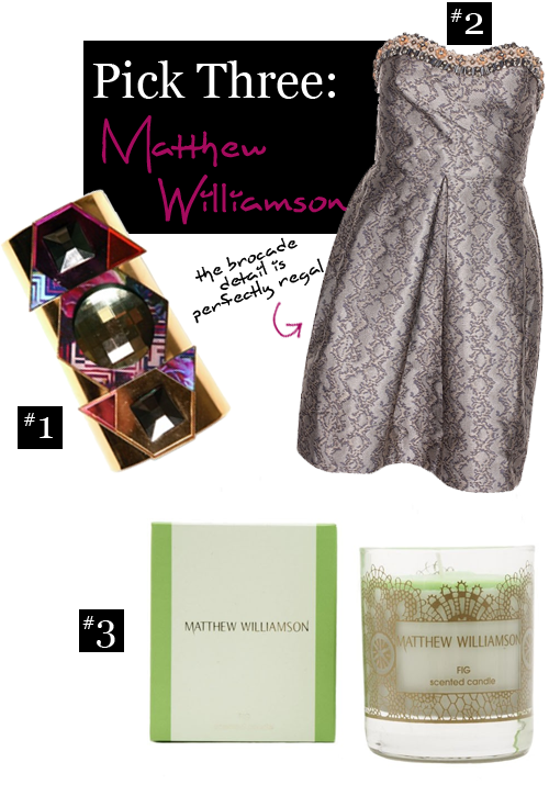 Pick Three: Matthew Williamson