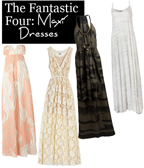The Fantastic Four: Maxi Dresses