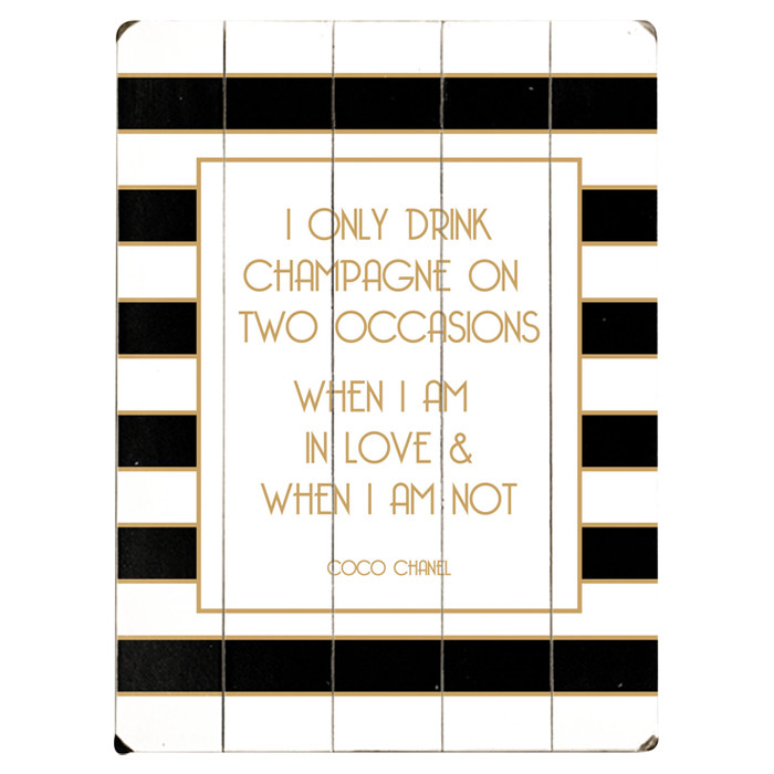 I only drink champagne on two occasions, when I am in love & when I am not.